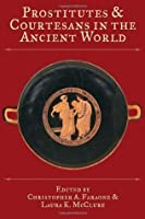 Prostitutes and Courtesans in the Ancient World (Wisconsin Studies in Classics)