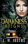 Darkness Reigns (Darkness Trilogy, #2)
