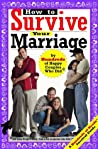 How to Survive Your Marriage: By Hundreds of Happy Couples Who Did (Hundreds of Heads Survival Guides)