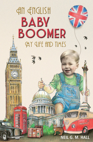 An English Baby Boomer: My Life and Times