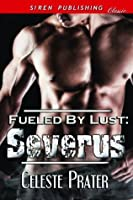 Fueled by Lust: Severus