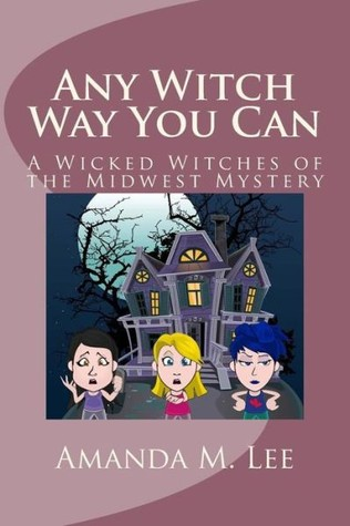 Any Witch Way You Can by Amanda M. Lee