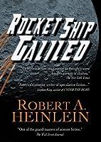 Rocket Ship Galileo (Heinlein's Juveniles Book 1)