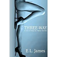Three-Way: A Trio of Sexy & Funny Stories