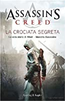 Assassin's Creed: La Crociata Segreta (Assassin's Creed, #3)