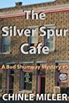 The Silver Spur Cafe (Bud Shumway Mystery Series, Book 5)