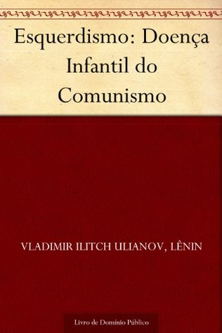 Left Wing Communism An Infantile Disorder A Popular Essay In Marxist Strategy And Tactics Kindle Edition By Lenin V I Politics Social Sciences Kindle Ebooks Amazon Com