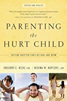Parenting the Hurt Child: Helping Adoptive Families Heal and Grow (Hollywood Nobody)