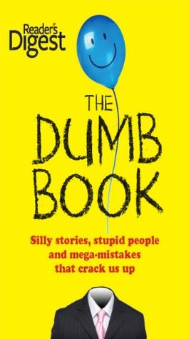 The Dumb Book: Silly Stories, Stupid People, and Mega Mistakes that Crack Us Up (N/A)