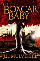 The Boxcar Baby (Steel Roots)