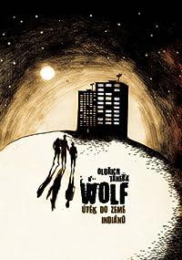 Wolf: Útěk do země indiánů (Wolf #1)