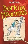 Diary of Dorkius Maximus (Dorkius Maximus, #1)