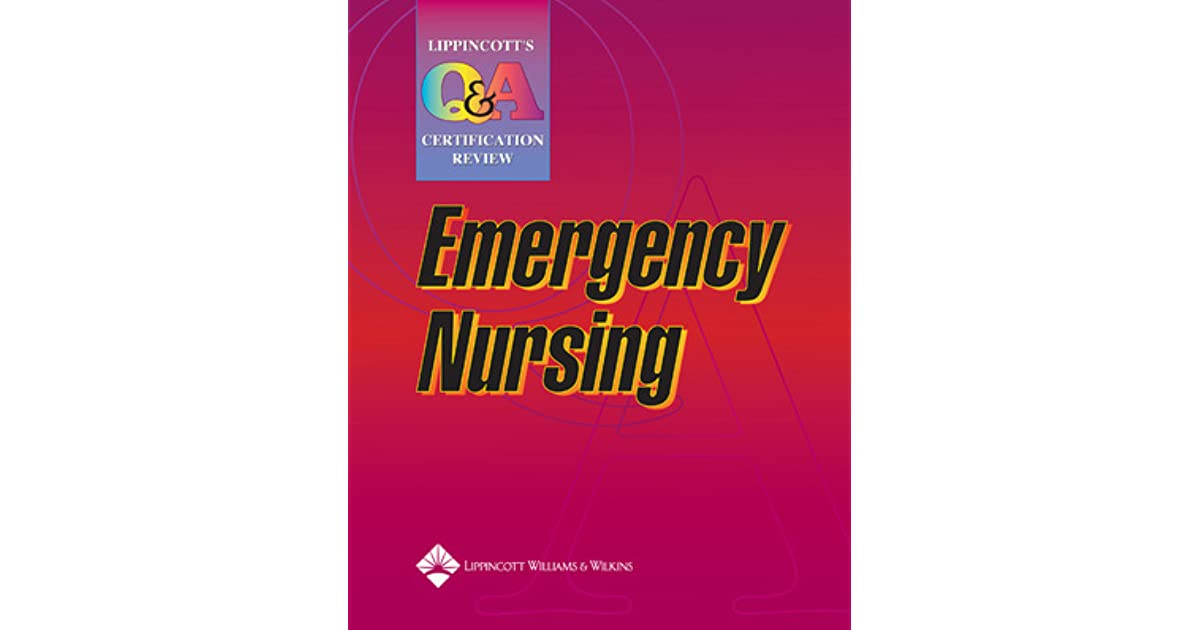 Lippincotts Qa Certification Review Emergency Nursing By