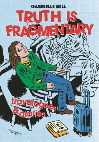 Truth is Fragmentary by Gabrielle Bell