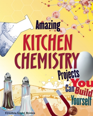 Amazing Kitchen Chemistry Projects: You