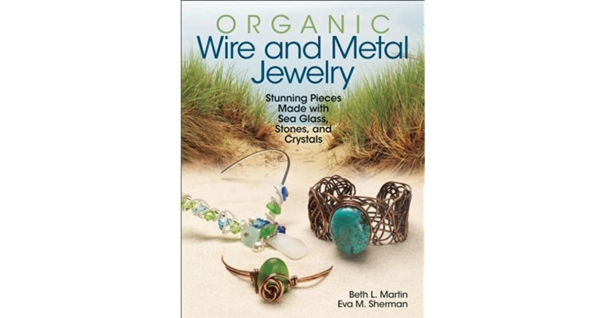 Organic Wire and Metal Jewelry: Stunning Pieces Made with Sea Glass ...
