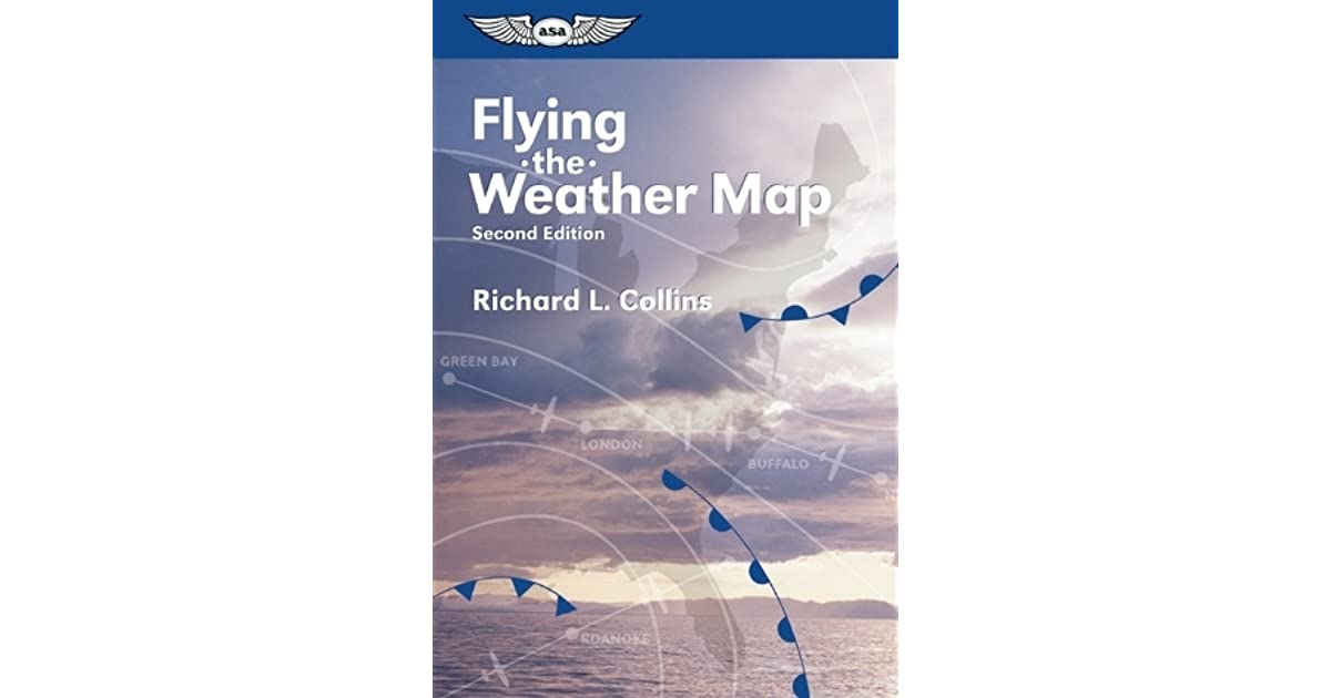 Flying Weather Map.Flying The Weather Map By Richard L Collins