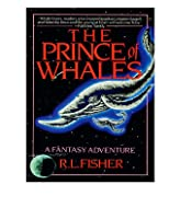 The Prince Of Whales: A Fantasy Adventure