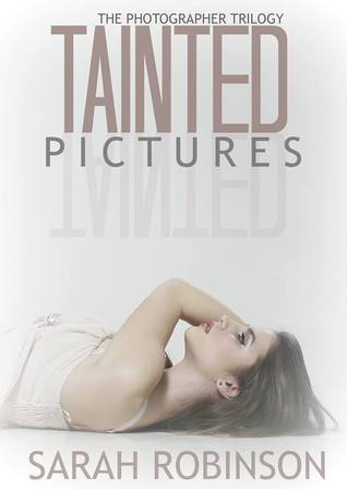 Tainted Pictures (Photographer Trilogy, #2)