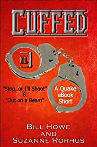 Cuffed Vol. 1: Stop, Or I'll Shoot & Out on a Beam