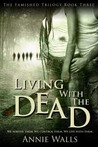Living with the Dead (Famished #3)
