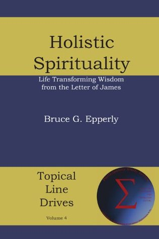 Holistic Spirituality by Bruce G. Epperly
