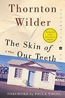 The Skin of Our Teeth: A Play (Perennial Classics)