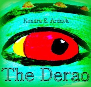 The Derao by Kendra E. Ardnek