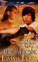 Aaron's Awakening (Shifter's Haven)