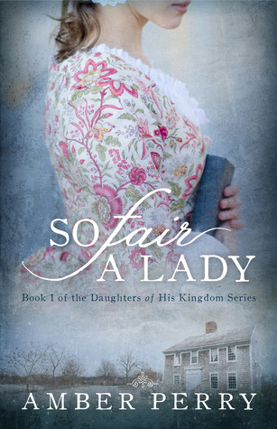So Fair a Lady (Daughters of His Kingdom, #1)
