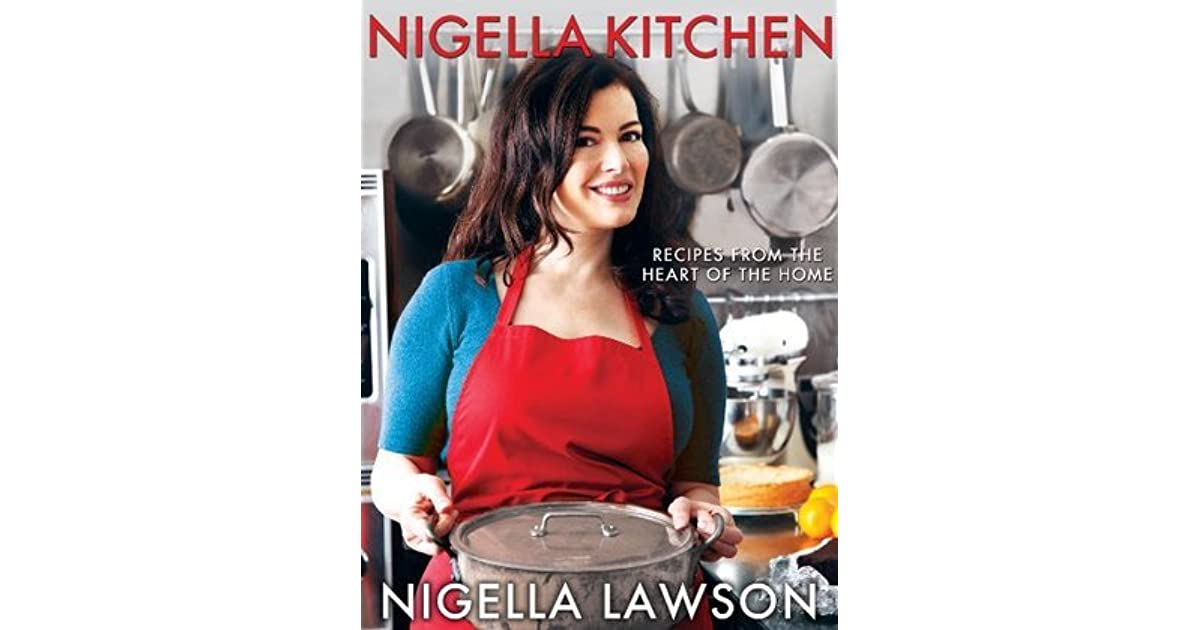 Nigella Kitchen: Recipes from the Heart of the Home by