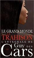 La trahison (Le grand monde, #2)