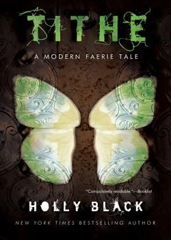 Tithe: A Modern Faerie Tale (Modern Faerie Tales, #1)