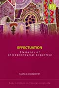 Effectuation: Elements of Entrepreneurial Expertise (New Horizons in Entrepreneurship Series)