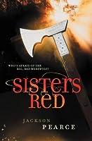 Sisters Red (Fairytale Retellings, #1)