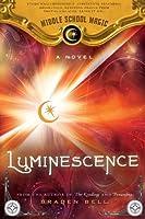 Luminescence (Middle School Magic #3)