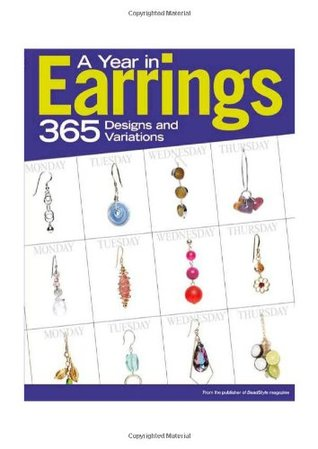 A Year in Earrings: 365 Designs and Variations