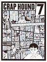 Crap Hound # 7