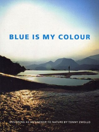 Blue is my colour, Designing as an answer to nature