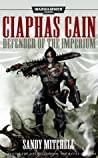 Ciaphas Cain: Defender of the Imperium (Ciaphas Cain #4-6)