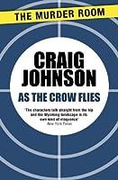 As the Crow Flies (Walt Longmire Book 8)