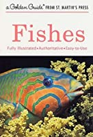 Fishes (A Golden Guide from St. Martin's Press)