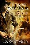 Leroy Watches Jr. & The Badass Bull