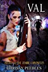 Val - Prequel to The Zombie Chronicles (Apocalypse Infection Unleashed Series, #.5)