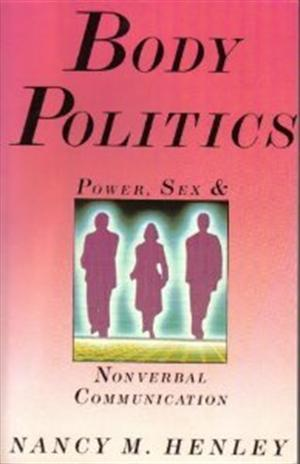 Body Politics Power, Sex and Nonverbal Communication