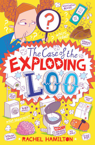 The Case of the Exploding Loo by Rachel      Hamilton