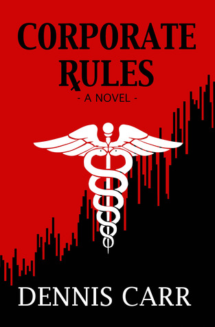 Corporate Rules by Dennis  Carr