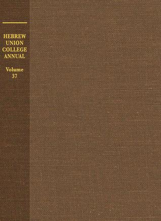 Hebrew Union College Annual Volume 37