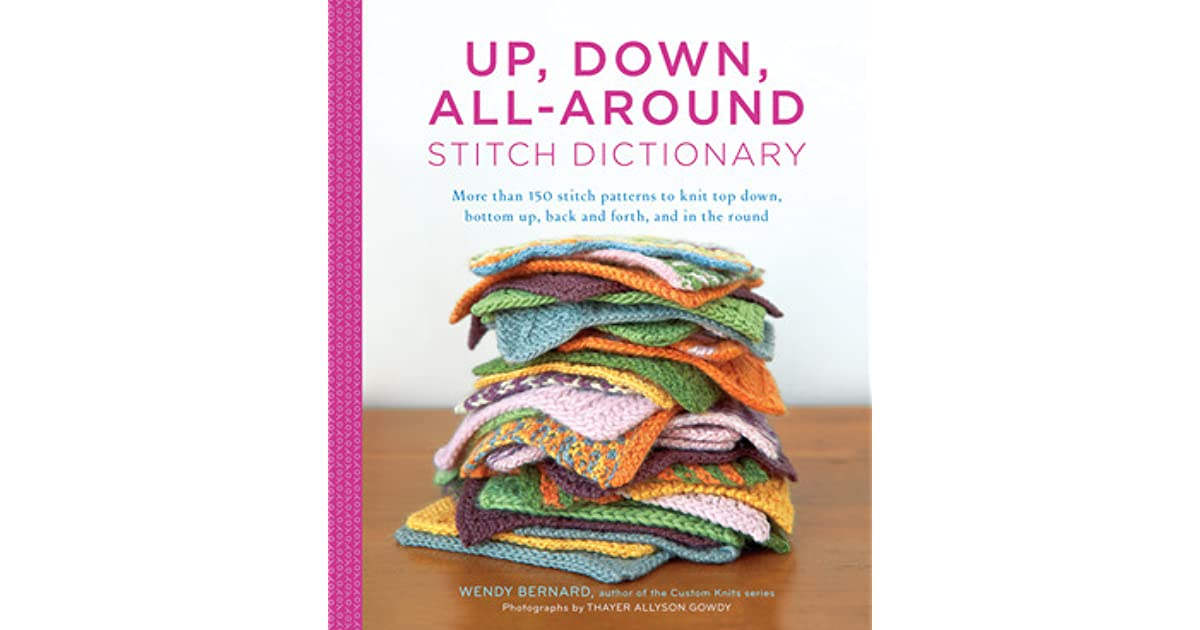 Up Down All Around Stitch Dictionary More Than 150 Stitch