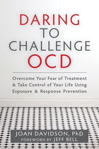 Daring to Challenge OCD: Overcome Your Fear of Treatment and